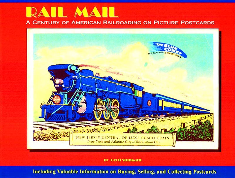 Geoff Stunkard's new Rail Mail book is a trip through railroading history.